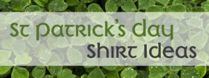 St. Patrick's Day Shirt Ideas