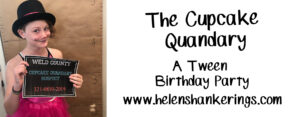 The Cupcake Quandary: A Tween Birthday Party